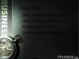 Slide Title Make Effective Presentations Using Awesome Backgrounds Engage your A