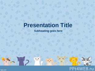Presentation Title Subheading goes here