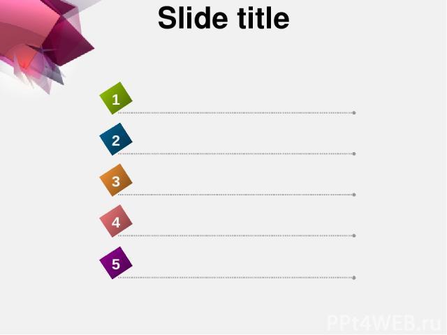 Slide title 4 1 2 3 5