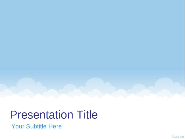 Presentation Title Your Subtitle Here