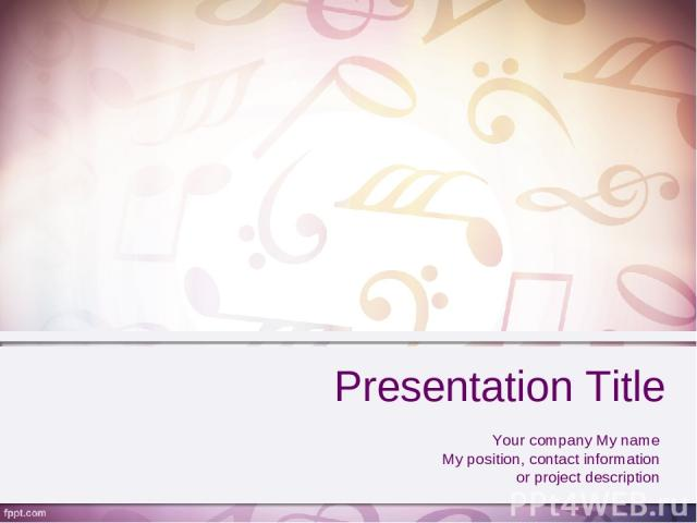 Presentation Title Your company My name My position, contact information or project description