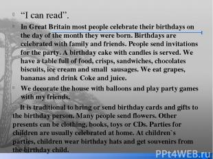 """I can read"". In Great Britain most people celebrate their birthdays on the day"