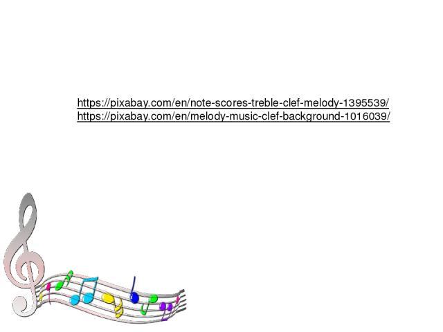 https://pixabay.com/en/note-scores-treble-clef-melody-1395539/ https://pixabay.com/en/melody-music-clef-background-1016039/