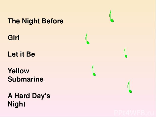 The Night Before Girl Let it Be Yellow Submarine A Hard Day's Night
