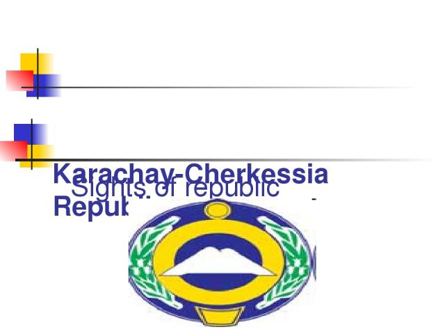Karachay-Cherkessia Republic Sights of republic