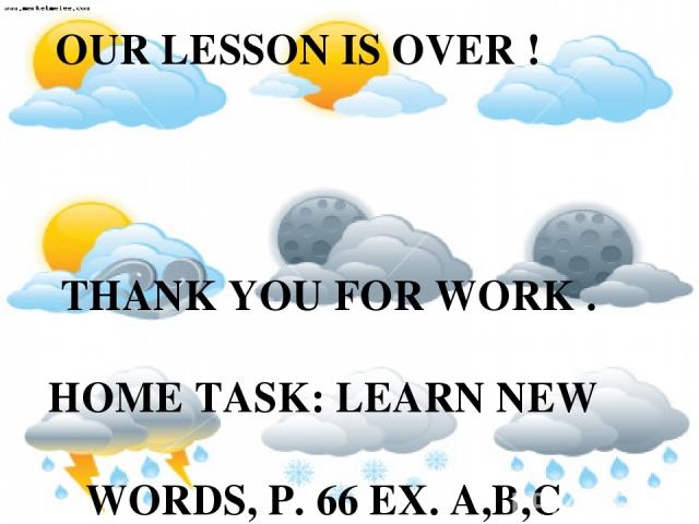 THANK YOU FOR WORK . HOME TASK: LEARN NEW WORDS, P. 66 EX. A,B,C MAKE 8-10 SENTENCIES ON TOPIC Protection of Environment