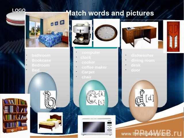 www.themegallery.com Match words and pictures ThemeGallery is a Design Digital Content & Contents mall developed by Guild Design Inc. Text in here Text in here bathroom Bookcase Bedroom Bed dishwasher dining room desk door Text in here computer cloc…