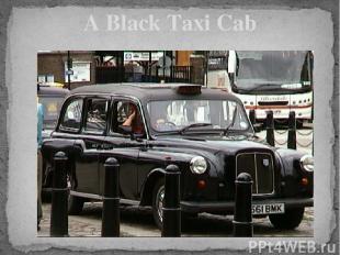 A Black Taxi Cab