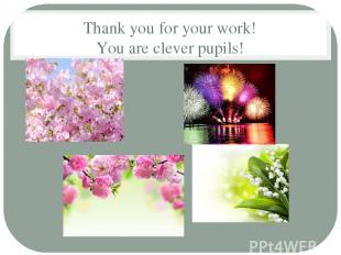 Thank you for your work! You are clever pupils!