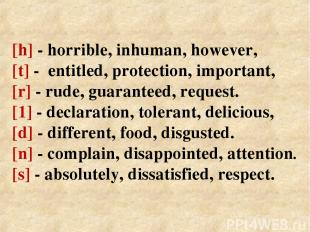 [h] - horrible, inhuman, however, [t] - entitled, protection, important, [r] - r