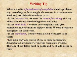 When we write a formal letter of complaint about a problem (e.g. something we ha