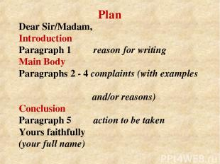 Dear Sir/Madam, Introduction Paragraph 1 reason for writing Main Body Paragraphs