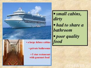 PRINCESS LINES • a large deluxe cabins • private bathrooms • 5 star restaurant w