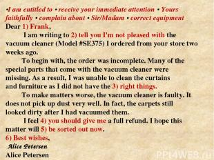 •I am entitled to • receive your immediate attention • Yours faithfully • compla