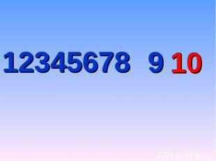 12345678 9 10