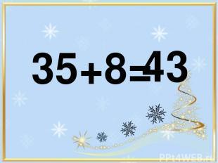 35+8= 43