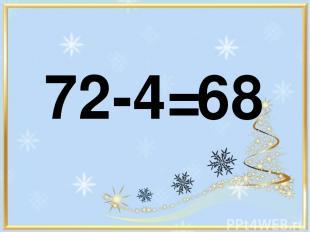 72-4= 68