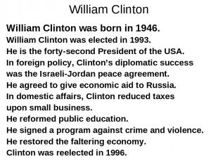 William Clinton William Clinton was born in 1946. William Clinton was elected in
