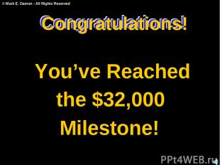 Congratulations! You've Reached the $32,000 Milestone! Congratulations! Congratu