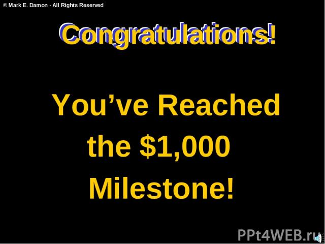 Congratulations! You've Reached the $1,000 Milestone! Congratulations! Congratulations! © Mark E. Damon - All Rights Reserved