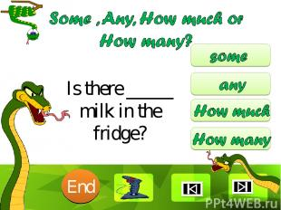 Is there _____ milk in the fridge? 10 9 8 7 6 5 4 3 2 1 End Clique para editar o
