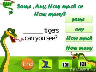 ______ tigers can you see? 10 9 8 7 6 5 4 3 2 1 End Clique para editar o estilo