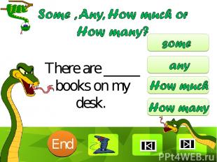 There are _____ books on my desk. 10 9 8 7 6 5 4 3 2 1 End Clique para editar o