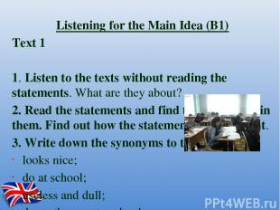 Listening for the Main Idea (B1) Text 1 1.Listen to the texts without reading t