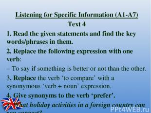 Listening for Specific Information (A1-A7) Text 4 1. Read the given statements a