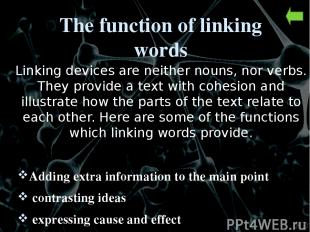 Grammatical differences Some linking words must be followed by a clause Subject