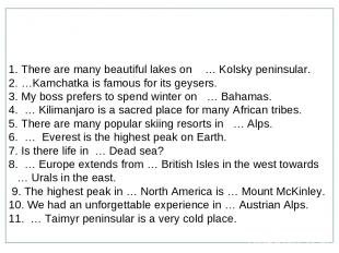There are many beautiful lakes on … Kolsky peninsular. …Kamchatka is famous for