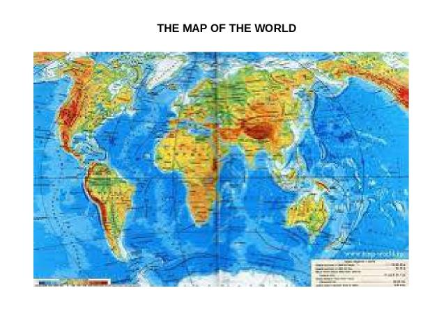 THE MAP OF THE WORLD