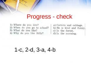 Progress - check 1-с, 2-d, 3-a, 4-b.