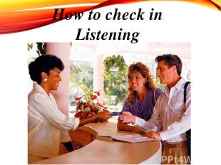 How to check in Listening