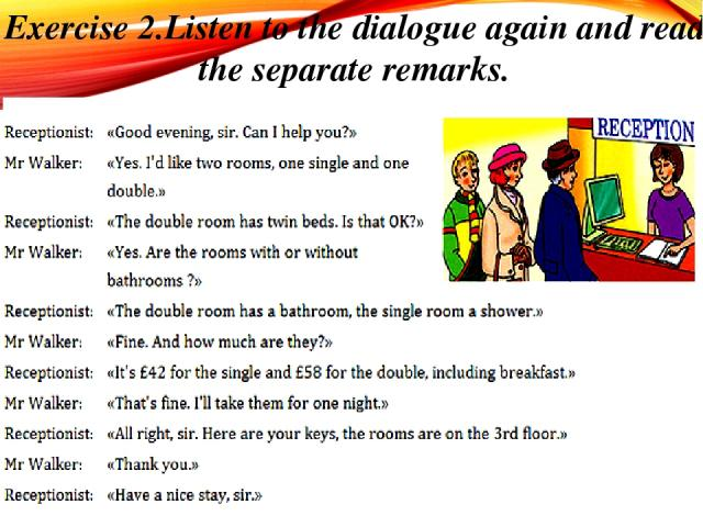 Exercise 2.Listen to the dialogue again and read the separate remarks.