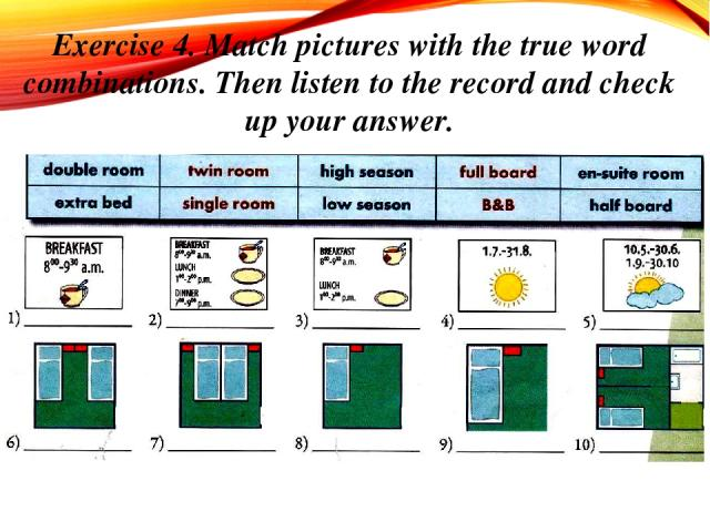 Exercise 4. Match pictures with the true word combinations. Then listen to the record and check up your answer.