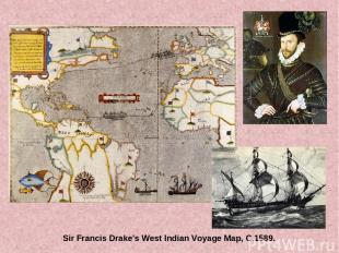 Sir Francis Drake's West Indian Voyage Map, C.1589.