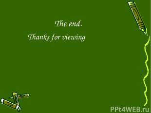 The end. Thanks for viewing