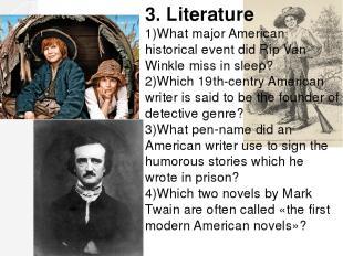 3. Literature 1)What major American historical event did Rip Van Winkle miss in