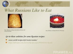What Russians Like to Eat www.world-recipes.info/russia-russian/ http://allrecip