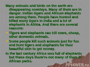 Many animals and birds on the earth are disappearing nowdays. Many of them are i
