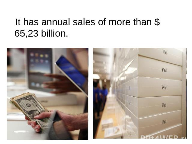 It has annual sales of more than $ 65,23 billion.