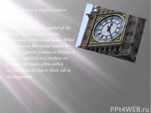 Significance in popular culture l The clock has become a symbol of the United Ki