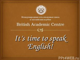 It's time to speak English!