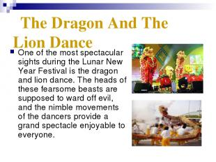 The Dragon And The Lion Dance One of the most spectacular sights during the Luna