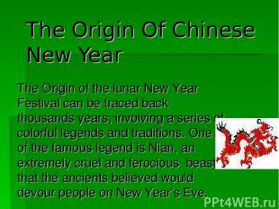 The Origin of the lunar New Year Festival can be traced back thousands years, in
