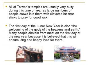 All of Taiwan's temples are usually very busy during this time of year as large