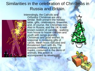Similarities in the celebration of Christmas in Russia and Britain. Interestingl