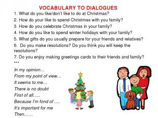 VOCABULARY TO DIALOGUES 1. What do you like/don't like to do at Christmas? 2. Ho