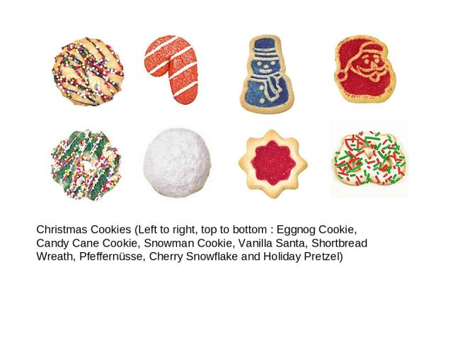 Christmas Cookies (Left to right, top to bottom: Eggnog Cookie, Candy Cane Cookie, Snowman Cookie, Vanilla Santa, Shortbread Wreath, Pfeffernüsse, Cherry Snowflake and Holiday Pretzel)